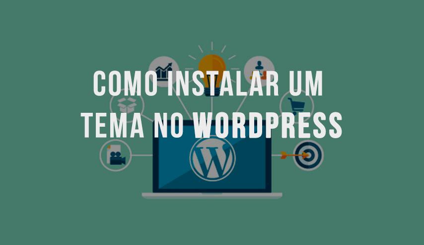 Como Instalar um tema no Wordpress Como Instalar um tema no Wordpress