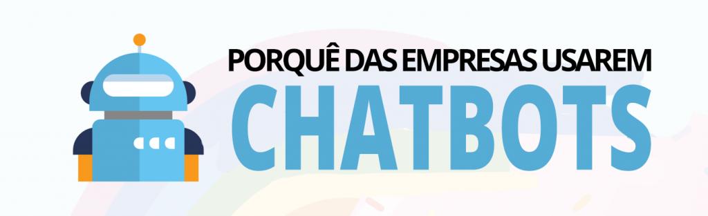 A importância dos chatbots em todos os negócios banner porque das empresas usarem chatbots 1024x313